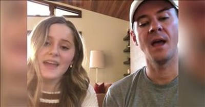 Father-Daughter Duet To 'The Prayer' To Encourage Kindness