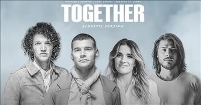 'Together' For King And Country Featuring Cory Asbury And Rebecca St. James
