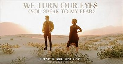 'We Turn Our Eyes (You Speak To My Fear)' Jeremy Camp And Wife Adrienne