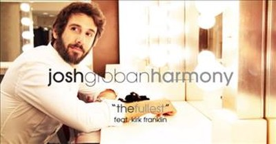 'The Fullest' Josh Groban And Kirk Franklin