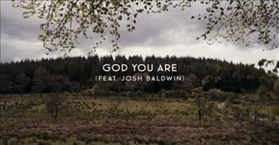 'God You Are' We Are Messengers Featuring Josh Baldwin