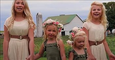 4 Adorable Sisters Sing 'Oh How I Love Jesus'