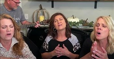 3 Sisters Sing 'I Surrender All' Classic Hymn