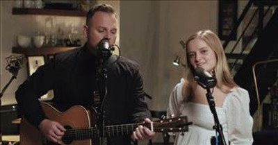 Too Young Too Soon' Matthew West And Daughter Lulu Sing For Lost Friend