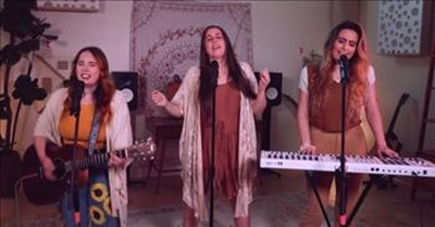 3 Sisters Perform 'Lord, I Need You' Matt Maher Cover