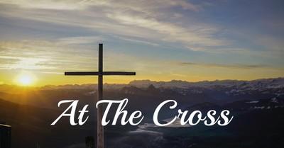 At The Cross (Alas, and did my Savior bleed)