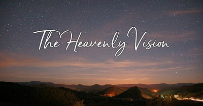 The Heavenly Vision (Turn Your Eyes Upon Jesus)