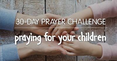 Prayer Challenge for Your Children