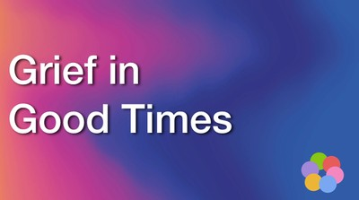 Grief in Good Times - iBelieve Christian Devotional for Women
