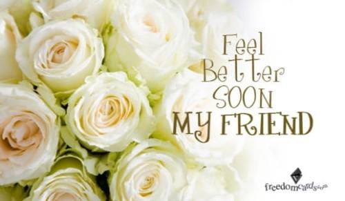 Feel Better My Friend!