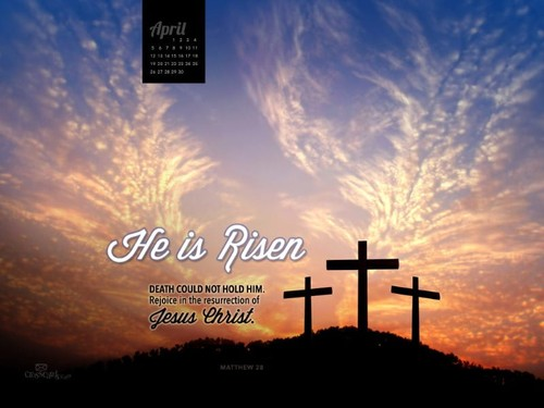 April 2015 - He is Risen