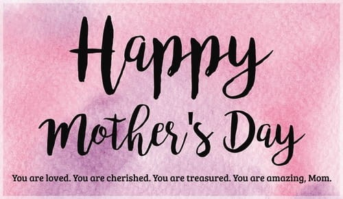 Happy Mother's Day - Loved, Cherished, Treasured ecard, online card