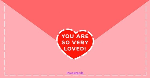 You Are So Very Loved!