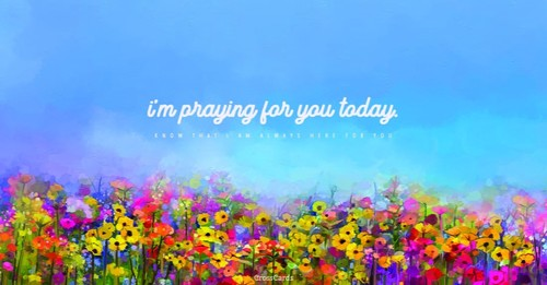 I'm Praying for You Today