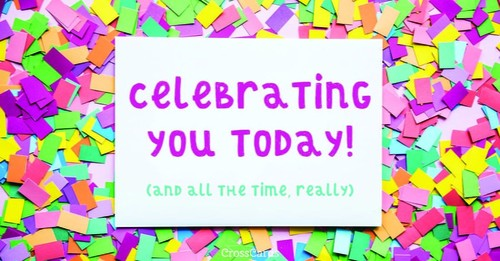 Celebrating You Today!