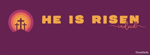 He is Risen, Indeed