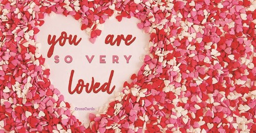 You Are So Very Loved ecard, online card