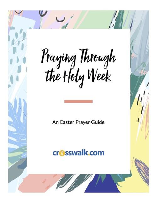 Praying through the Holy Week - An Easter Prayer Guide