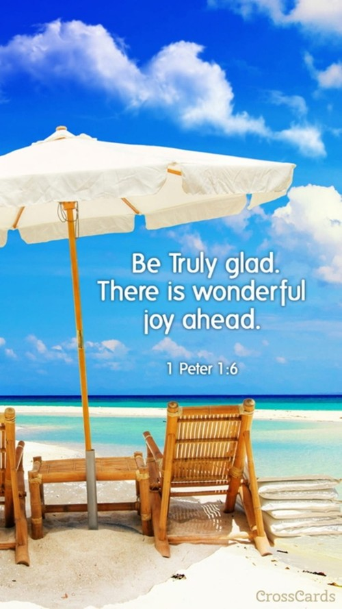 Be Truly Glad!