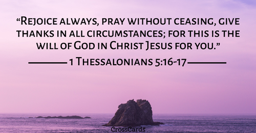 1 Thessalonians 5:16-17 ecard, online card