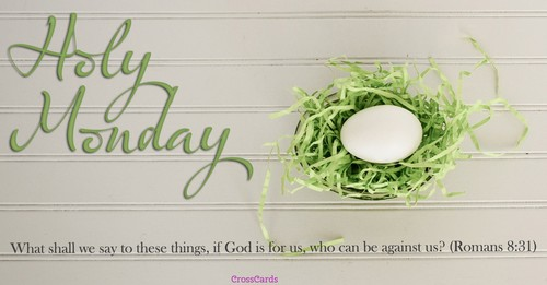 Holy Monday - Romans 8:31