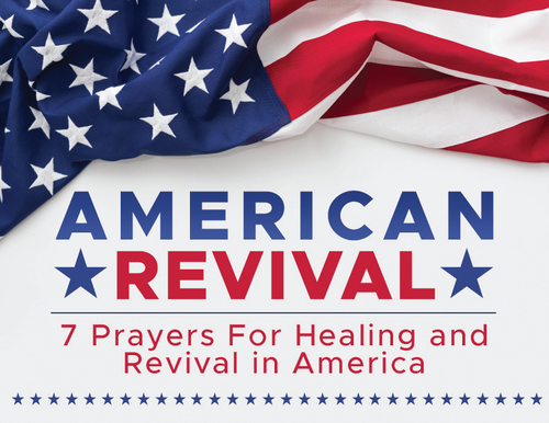 7 Prayers for Healing and Revival in America