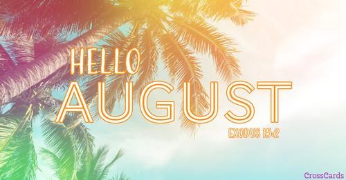Hello August - Exodus 15:2 ecard, online card
