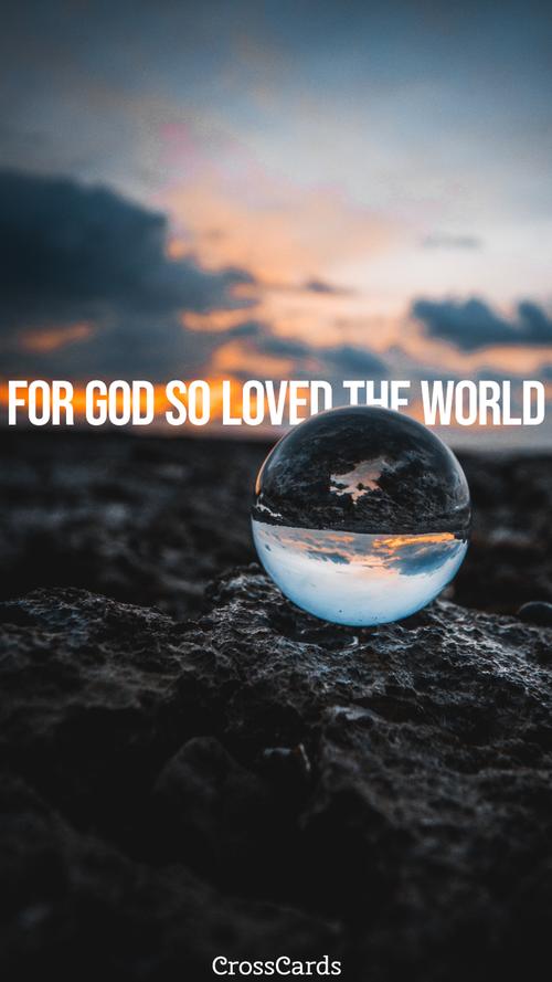 God Loved the World ecard, online card