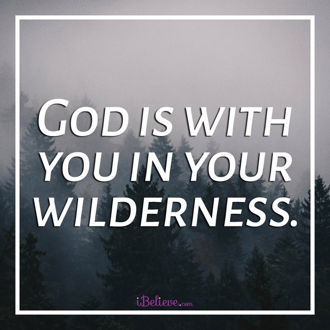 God is with you in the wilderness sq