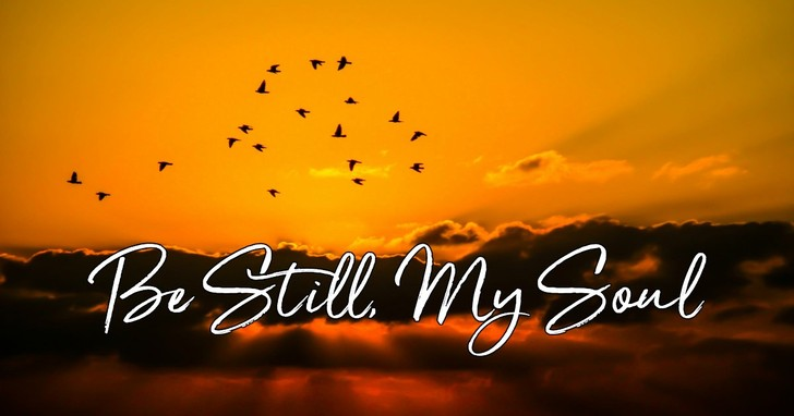 Be Still My Soul Lyrics Hymn Meaning And Story