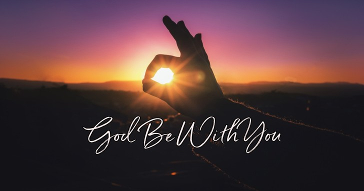 God Be With You (Till We Meet Again) - Lyrics, Hymn Meaning and Story