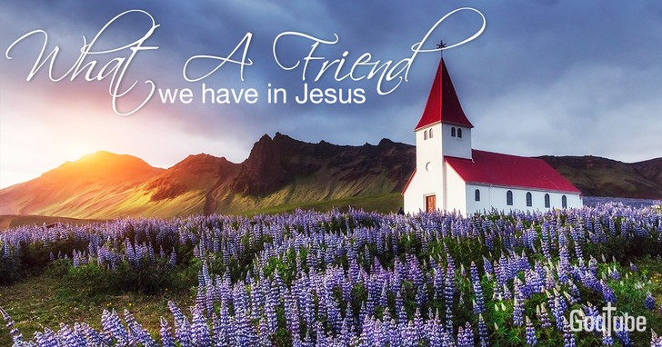 What A Friend We Have In Jesus Lyrics Hymn Meaning And Story