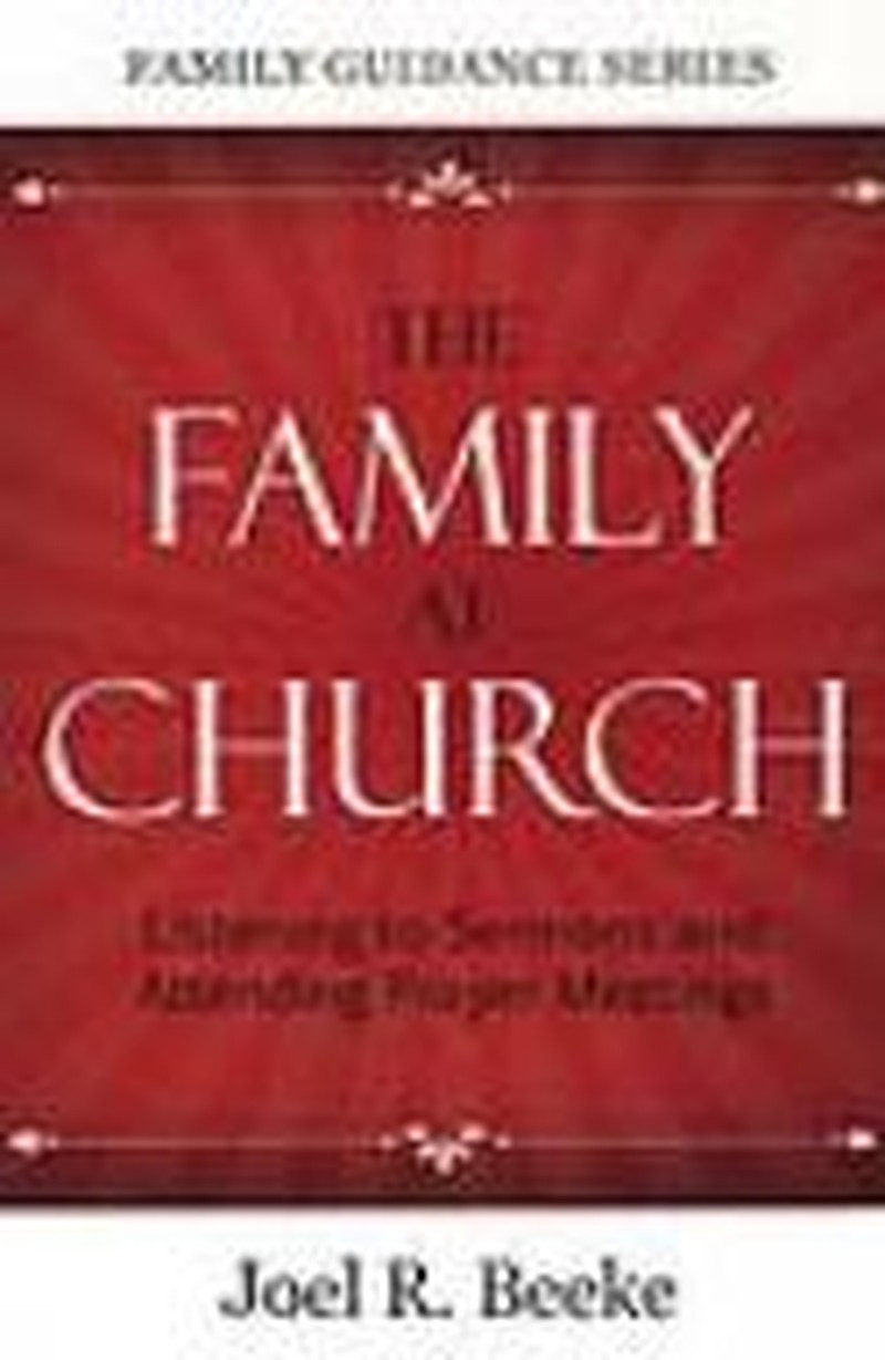 """The Family at Church: Restoring God's """"Ordinary"""" Means of Grace"""