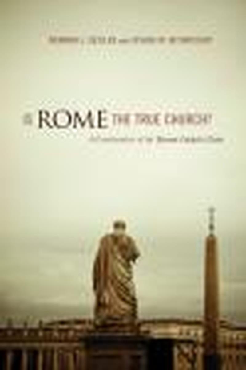 Is Rome the True Church?