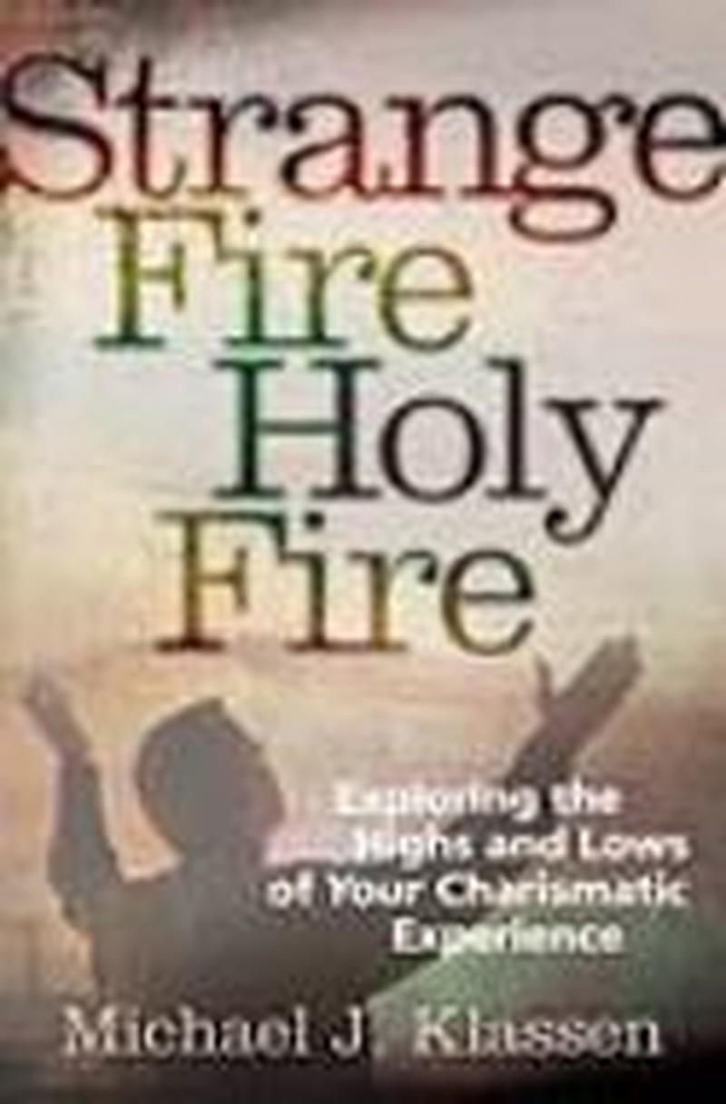 Strange Fire, Holy Fire