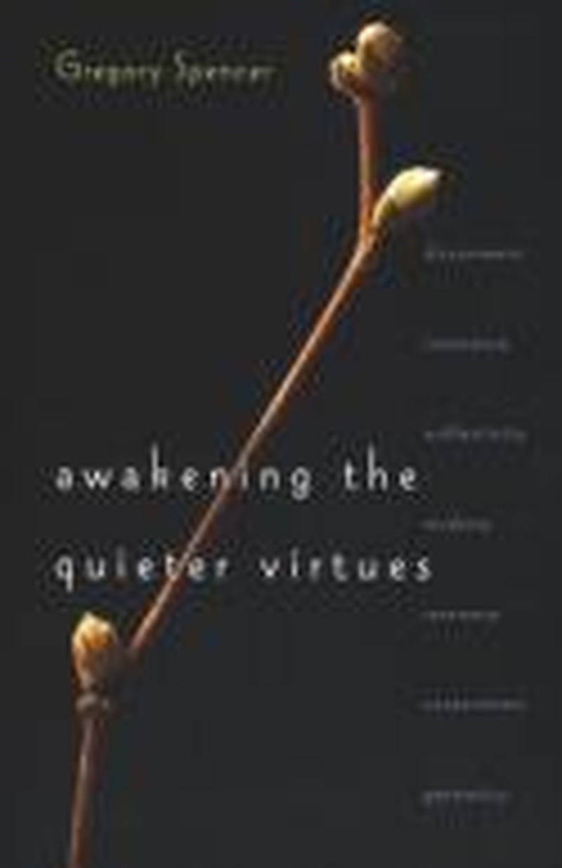 Learn to Awaken the Quieter Virtues