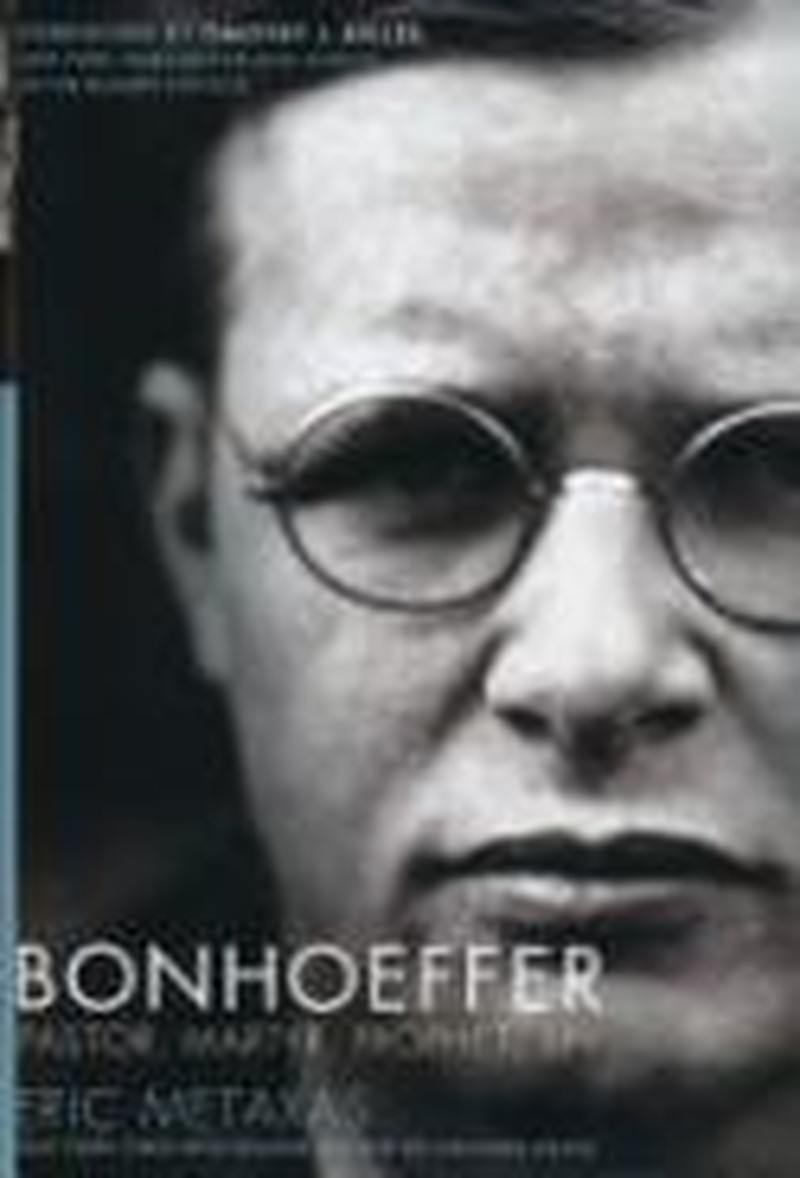 Eric Metaxas on Why Dietrich Bonhoeffer, Why Now