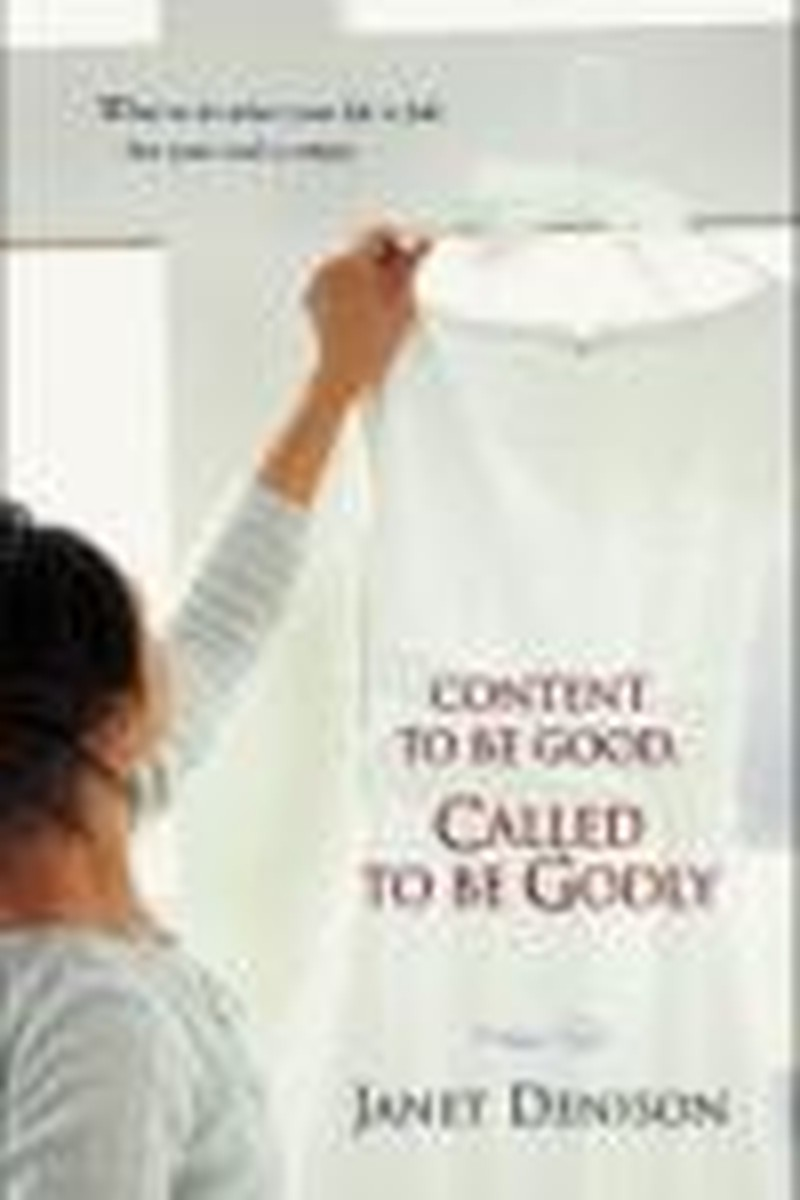 Content to Be Good, Called to Be Godly