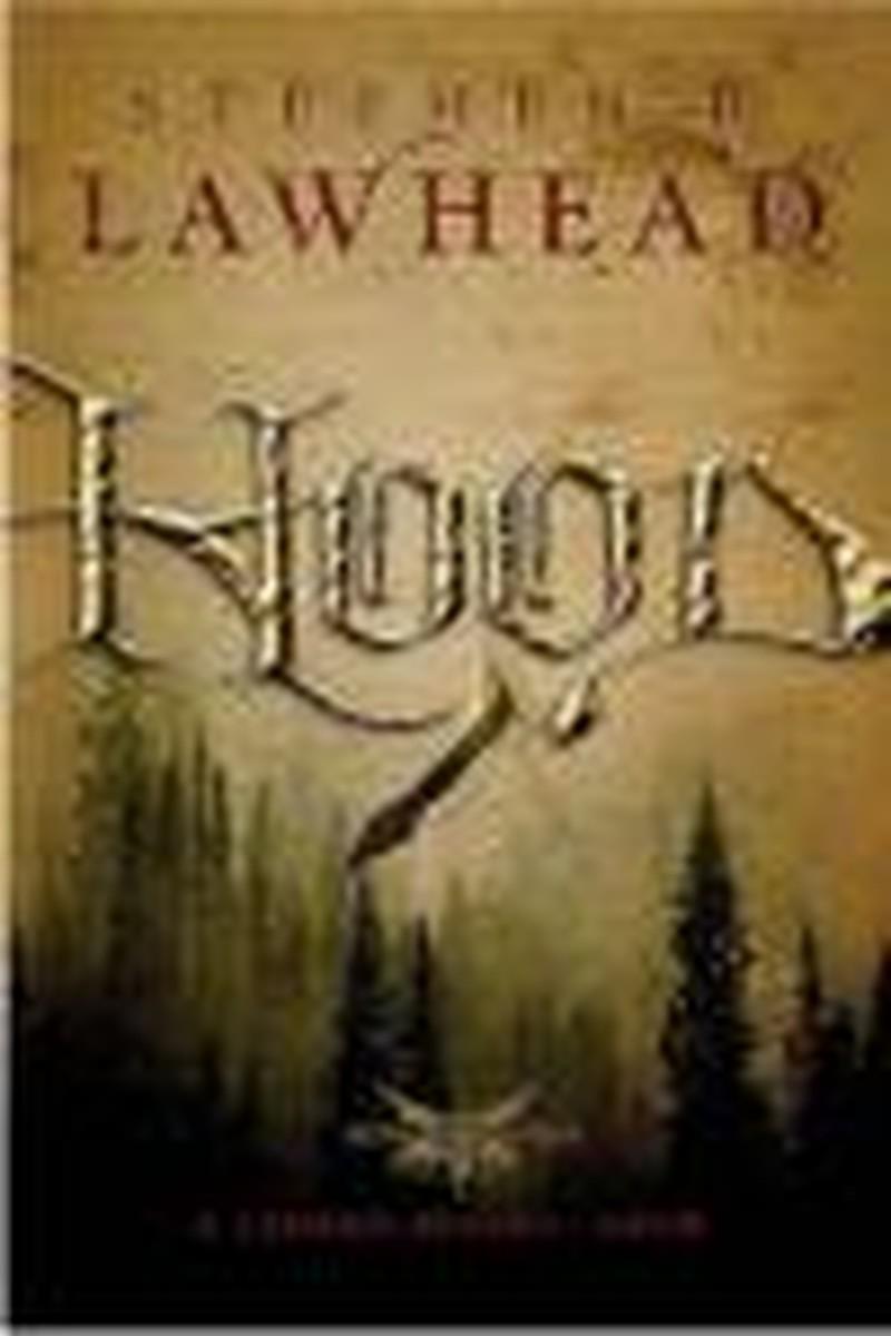 Lawhead Turns Familiar Tale on Its Ear in <i>Hood</i>