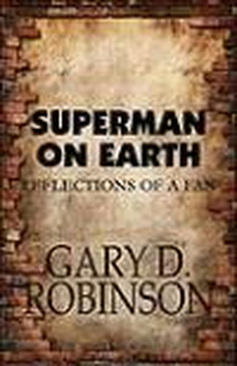 Caped Crusaders Championed in <i>Superman on Earth: Reflections of a Fan</i>
