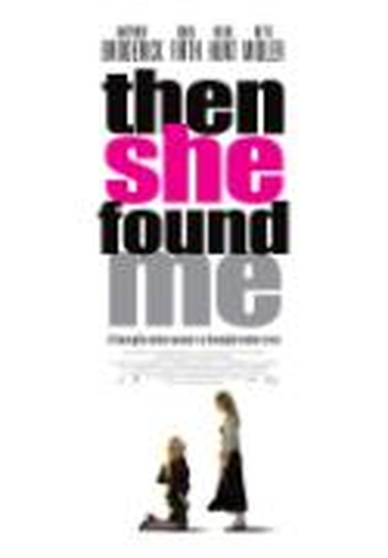 Relationships Are Celebrated in <i>Then She Found Me</i>
