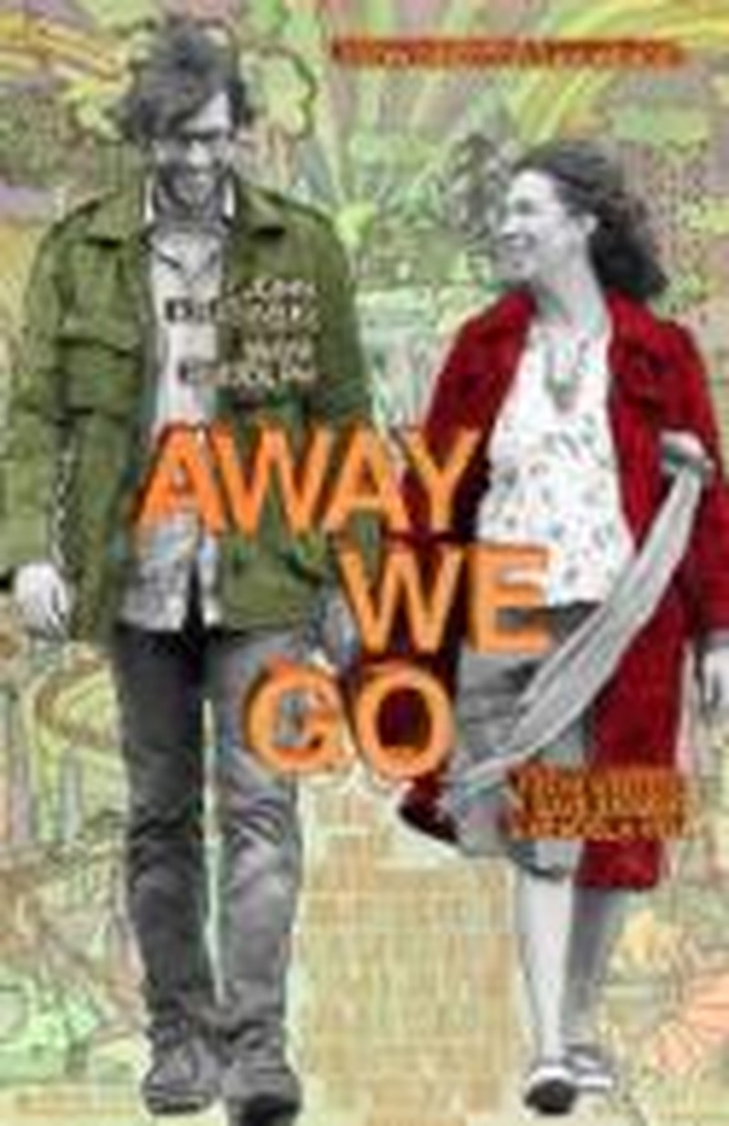<i>Away We Go</i> Makes for a Superficial, Absurd Concoction