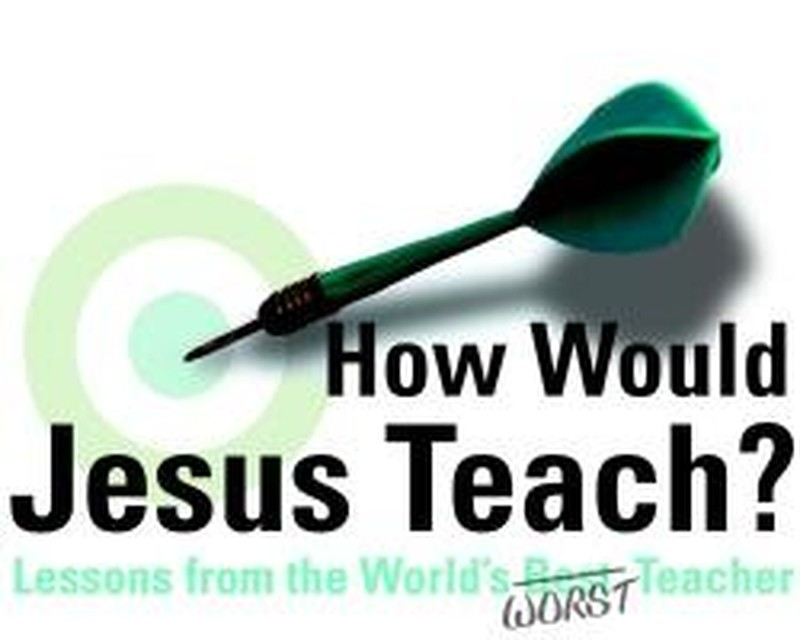 How Would Jesus Teach?