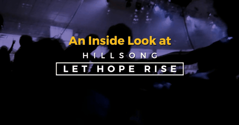 An Inside Look at Hillsong: Let Hope Rise