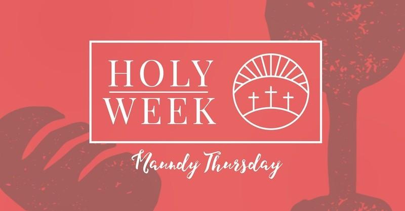 8 Holy Week Prayers: Maundy Thursday