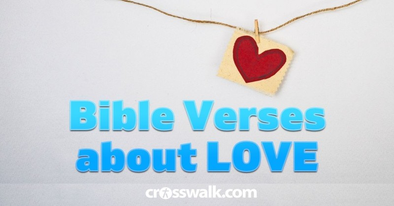 Bible Verses About Love - Scriptures on God's Love & Loving Others