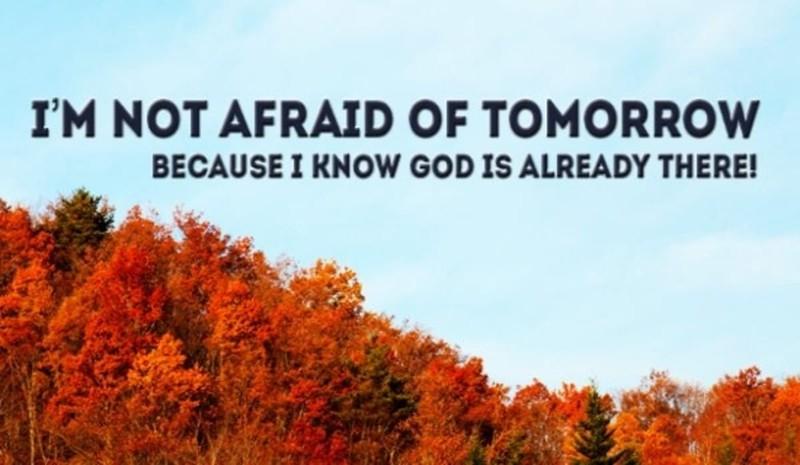 I'm Not Afraid of Tomorrow