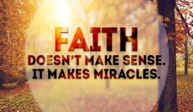 Faith Makes Miracles