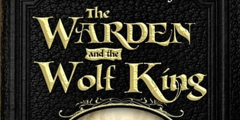 The Wingfeather Saga Concludes in <i>The Wolf King</i>