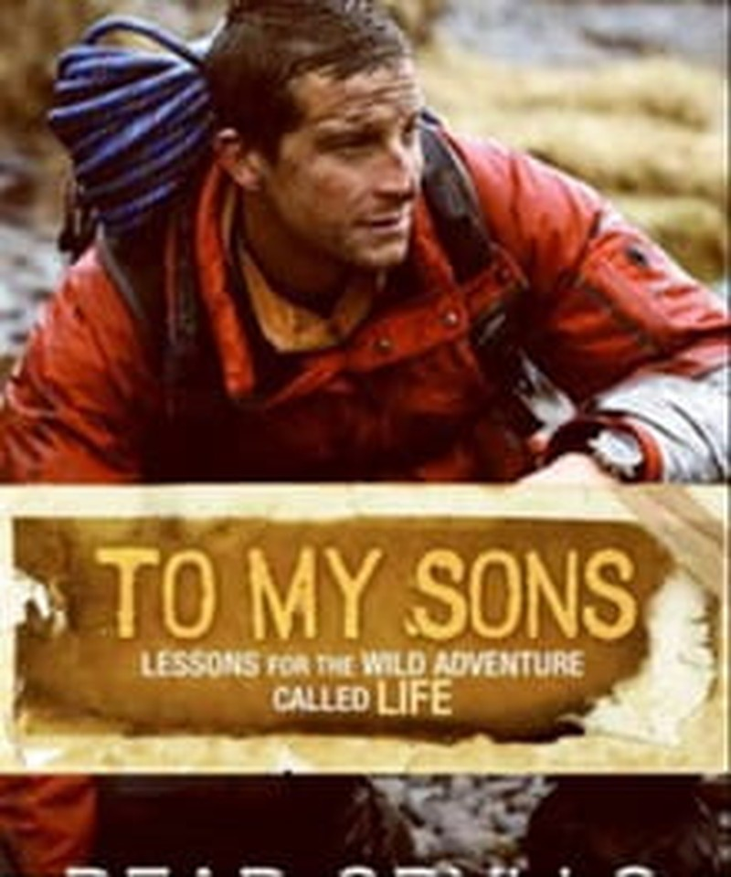 Bear Grylls Urges His Sons into Life's Great Adventure